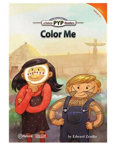 Color Me (PYP Readers 2)
