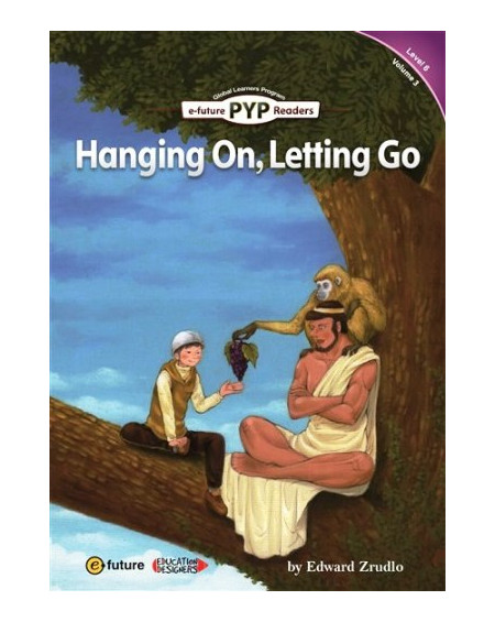 Hanging On, Letting Go (PYP Readers 6)