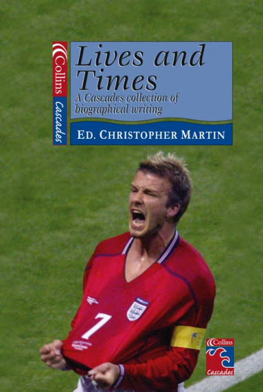 Lives and Times - A Collection of Biographical Writing (Collins Readers)