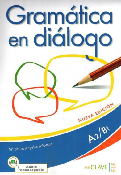 Gramática en diálogo A2-B1 (Nueva edición) + Audio descargable