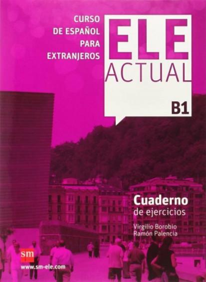 ELE ACTUAL B1 Cuaderno de ejercicios +CD