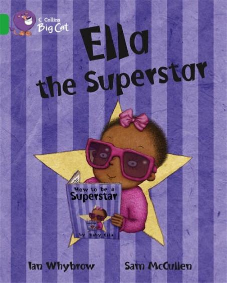 Collins Big Cat - Ella the Superstar (Band 05/Green)