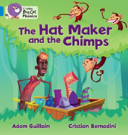 Collins Big Cat Phonics - The Hat Maker and the Chimps (Band 04/Blue)