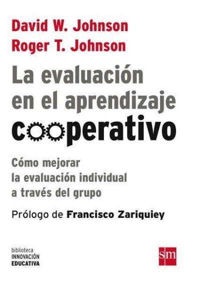 La evaluación en el aprendizaje cooperativo: cómo mejorar la evaluación individual a través del grupo
