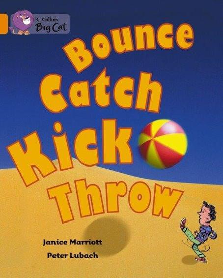 Collins Big Cat - Bounce, Kick, Catch, Throw (Band 06/Orange)