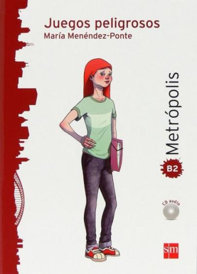 Juegos peligrosos +CD (Metrópolis Nivel B2 Temas Sociales)