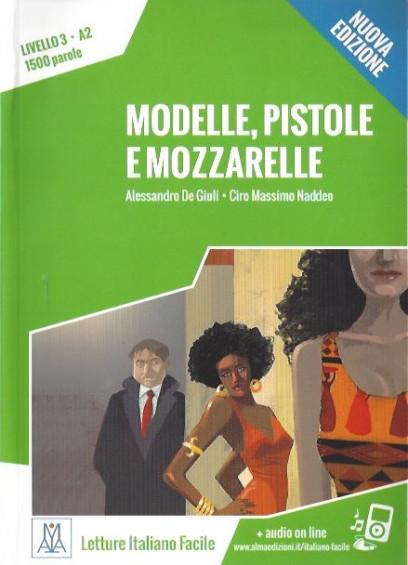 Modelle, pistole e mozzarelle +Audio online (A2) - Nuova edizione