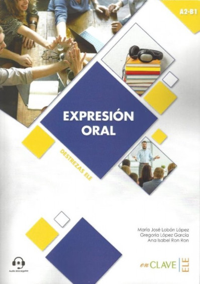 Expresión oral A2-B1 +audio descargable (Destrezas ELE)
