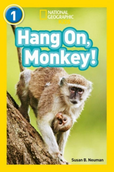 Hang On, Monkey! (National Geographic Readers 1)