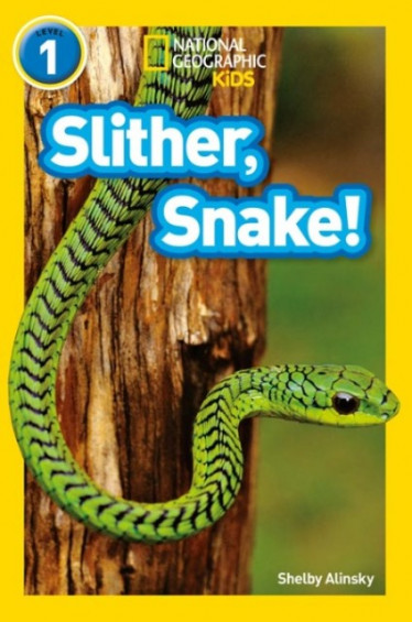 Slither, Snake! (National Geographic Readers 1)
