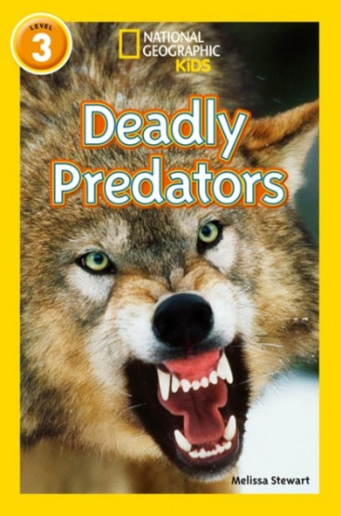 Deadly Predators (National Geographic Readers 3)
