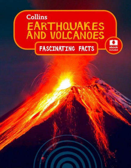 Earthquakes and Volcanoes –ebook included (Fascinating Facts)