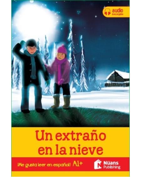 Un extraño en la nieve +audio descargable A1+ (¡Me gusta leer en español!)