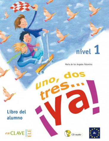 Uno, dos, tres... ¡ya! 1 - Libro del alumno