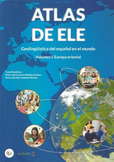 Atlas de ELE - Geolingüística del español en el mundo I. Europa oriental