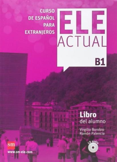 ELE ACTUAL B1 Libro del alumno (con licencia digital)