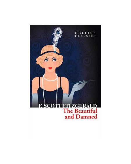 The Beautiful and The Damned (Collins Classics)