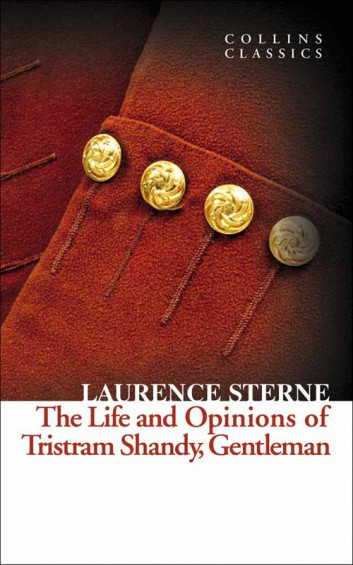 The Life and Opinions of Tristram Shandy, Gentleman (Collins Classics)