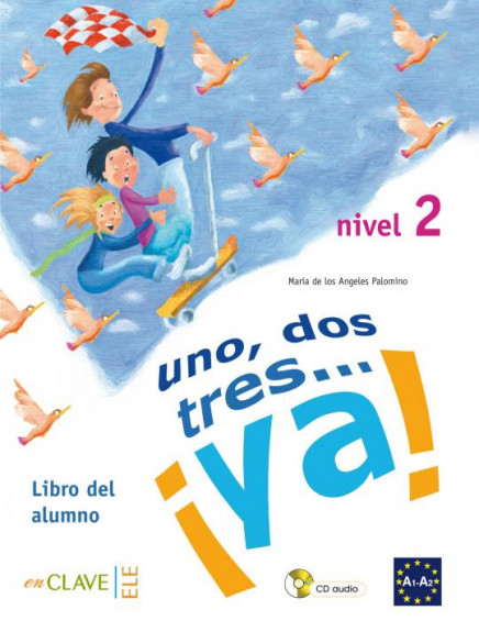 Uno, dos, tres... ¡ya! 2 - Libro del alumno