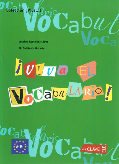 ¡Viva el Vocabulario! (A1-B1)